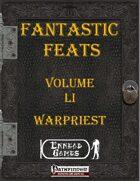 [PFRPG] - Fantastic Feats Volume LI [51] - Warpriest