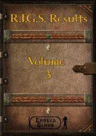 R.I.G.S. Result Volume 3