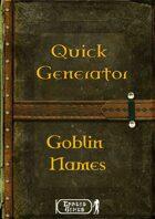 Quick Generator - Goblin Names