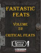 [PFRPG] - Fantastic Feats Volume 52 - Critical Feats