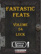 Fantastic Feats Volume 54 - Luck