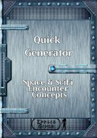 Quick Generator - Space & Sci-Fi Encounter Concepts
