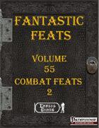 Fantastic Feats Volume 55 - Combat Feats 2