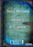 Spell Options 5 - Acid Arrow