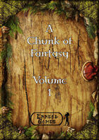 A Chunk of Fantasy Volume 1