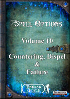 Spell Options 10   - Countering, Dispel and Failure