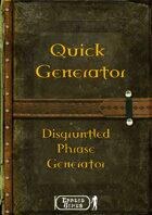 Quick Generator - Disgruntled Phrase Generator