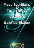 Assorted Slang and Terminology - Volume 5 - Science Fiction