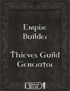 Empire Builder - Thieves Guild Generator