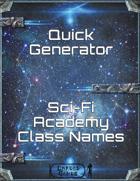 Quick Generator - SciFi Academy Class Names