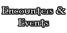 Encounters & Events
