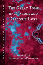 The Great Tome of Dragons and Draconic Lore