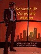 Nemesis III: Corporate Villains