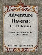 Adventure Havens: Guild Houses