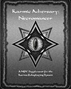 Karmic Adversary:  Necromancer