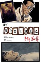 My Brother, My Self (2 of 16 in UNFASHIONED CREATURES, A Frankenstein Anthology)