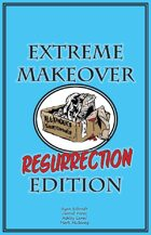 Extreme Makeover: Resurrection Edition (11 of 16 in UNFASHIONED CREATURES, A Frankenstein Anthology)