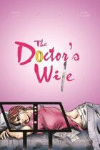 The Doctor's Wife (12 of 16 in UNFASHIONED CREATURES, A Frankenstein Anthology)