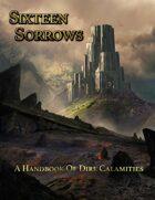 Sixteen Sorrows: A Handbook of Calamities