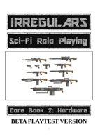 Irregulars Core Book 2: Hardware (Beta Playtest)