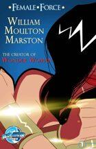 Female Force: William M. Marston, the Creator of Wonder Woman