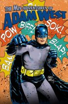 The Mis-Adventures of Adam West Volume 3