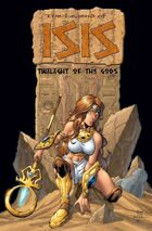 The Legend of Isis: Twilight of the Gods