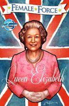 Female Force: Queen of England: Elizabeth II