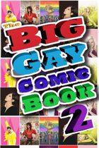 The Big Gay Comic Book Volume 2