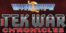William Shatner Presents the Tek War Chronicles