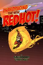 Introducing... Red Hot!