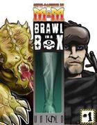 Brawl in a Box #1 (M&M3e)