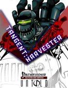 Tangent: Harvester (PFRPG)