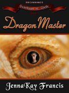 The Guardians of Glede Series Book 5: Dragonmaster