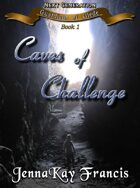 The Guardians of Glede Series Book 7: The Caves of Challenge