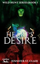 A Beth-Hill Novel: Wild Hunt Series Book 1: Heart's Desire