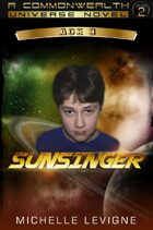 Commonwealth Universe: Modern Era: Sunsinger Chronicles Book 1: Sunsinger