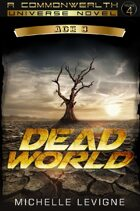 Commonwealth Universe: Modern Era: Sunsinger Chronicles Book 3: Dead World