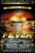 Commonwealth Universe: Modern Era: Sunsinger Chronicles Book 5: Fever