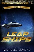 Commonwealth Universe: Modern Era: Sunsinger Chronicles Book 7: Leap Ships
