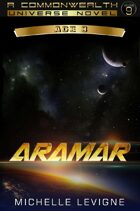 Commonwealth Universe: Modern Era: Sunsinger Chronicles Book 8: Aramar