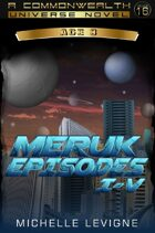 Commonwealth Universe: Modern Era: The Hoveni: The Meruk Episodes I-V