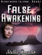 Nightmare Island Series Book 1: False Awakening