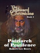 Milward Chronicles Book 4: The Patriarch of Pestilence