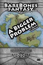 A Bigger Problem