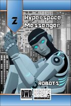 Hyperspace Messenger 02 - Robots
