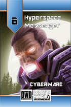 Hyperspace Messenger 06 - Cyberware
