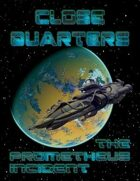 Close Quarters: The Prometheus Incident