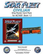 A Call to Arms: Star Fleet Book 1.2: Civilian Ship Roster Card Pack