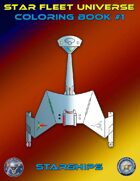 Star Fleet Universe Coloring Book #1: Starships